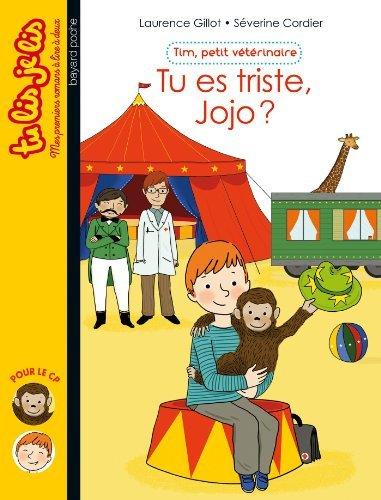 Tim, petit vétérinaire : Tu es triste, Jojo ? de Laurence Gillot (30 octobre 2014) Broché