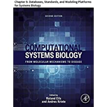 Computational Systems Biology: Chapter 9. Databases, Standards, and Modeling Platforms for Systems Biology