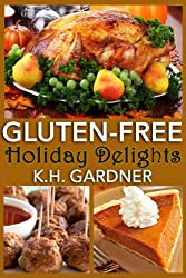 Gluten-Free Holiday Delights (English Edition)