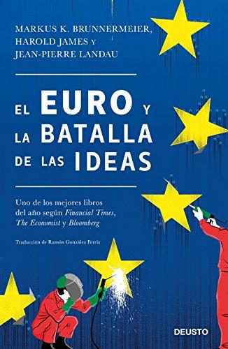El euro y la batalla de las ideas: Traducción de Ramón González Ferriz por Markus K. Brunnermeier