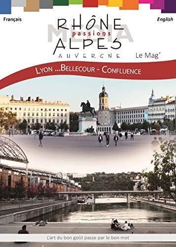Livre pdf gratuit a telecharger Rhône-Alpes Passions Le Mag: Lyon - Bellecour - Confluence