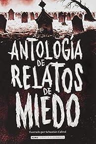 Antología de relatos de miedo par Cabrol Sebastian