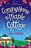 Coming Home to Maple Cottage: The perfect cosy feel good romance (English Edition)