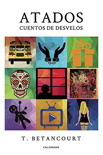 Atados: Cuentos de desvelos eBook: T. Betancourt: Amazon.es ...