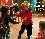 Tanzt und singt!: Rhythmische Spiele im Jahreslauf (Arbeitsmaterial aus den Waldorfkindergärten, Band 10)