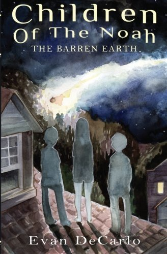 Children of The Noah: The Barren Earth (Volume 1) by Evan DeCarlo (2013-07-16)