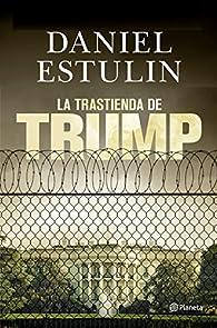 La trastienda de Trump par Daniel Estulin