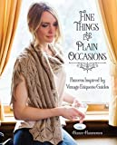 Fine Things for Plain Occasions: Patterns Inspired by Vintage Etiquette Guides by Hunter Hammersen (2015-11-24)
