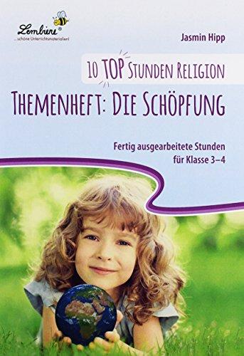 10 top Stunden Religion: Themenheft Die Schöpfung (PR): Grundschule, Religion, Klasse 3-4. Kopiervorlagen