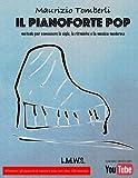 Il pianoforte pop. Metodo per conoscere le sigle, le ritmiche e la musica moderna