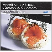 Aperitivos Y Tapas. Caprichos De Los Sentidos (Con sabor a Mediterráneo)