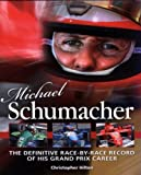 Michael Schumacher: The Definitive Illustrated Race-by-race Record of His Grand Prix Career