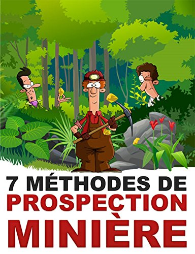 7 Méthodes de Prospection Minière: La prospection comme un loisir