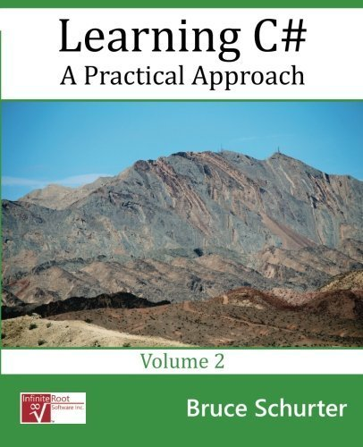 Learning C#: A Practical Approach (Volume 2) by Bruce E Schurter (2016-01-08)