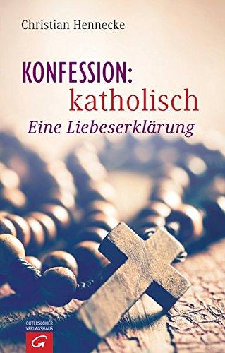 Konfession: katholisch: Eine Liebeserklärung