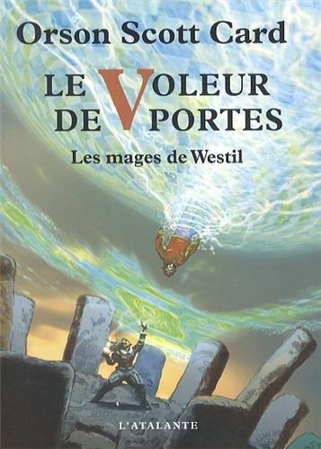 Le Voleur de Portes : Les mages de Westil, T2 par Orson Scott Card