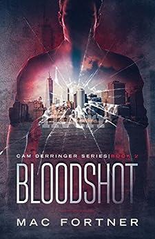 BLOODSHOT (Cam Derringer Book 2) by [Fortner, Mac]