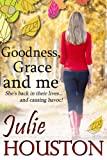 Goodness, Grace and Me by Julie Houston