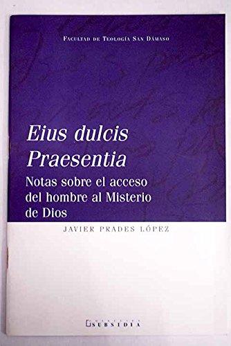 Eius dulcis praesentia: notas sobre el acceso del hombre al misterio de Dios
