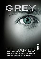 Grey: Cinquenta Tons de Cinza Pelos Olhos de Christian (Em Portuguese do Brasil)
