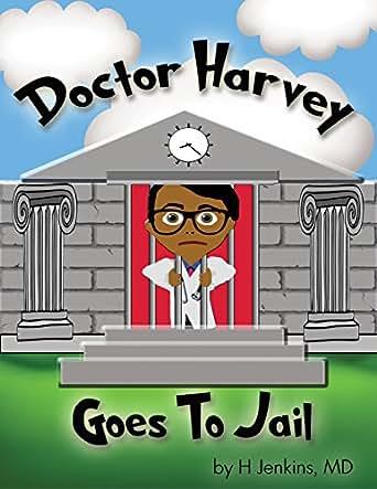 Doctor harvey goes to jail ebook harvey jenkins md phd for Harvey windows price list