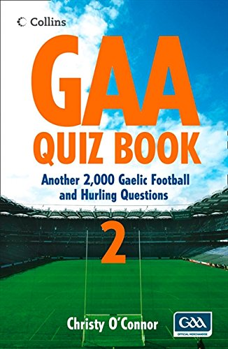 GAA Quiz Book 2: Another 2,000 Gaelic Football and Hurling Questions: Over 2000 Gaelic Football and Hurling Questions: Bk. 2 por Christy O'Connor