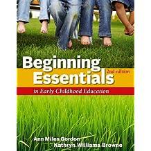 Beginning Essentials in Early Childhood Education by Ann Gordon (2012-01-01)