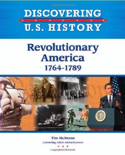 Revolutionary America, 1764-1789 (Discovering U.S. History)