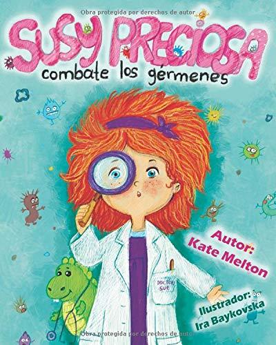 """""""Susy Preciosa Combate los Gérmenes"""": Cuento para Niños Versificado sobre la Salud, la Higiene Personal y la Visita al Doctor"""
