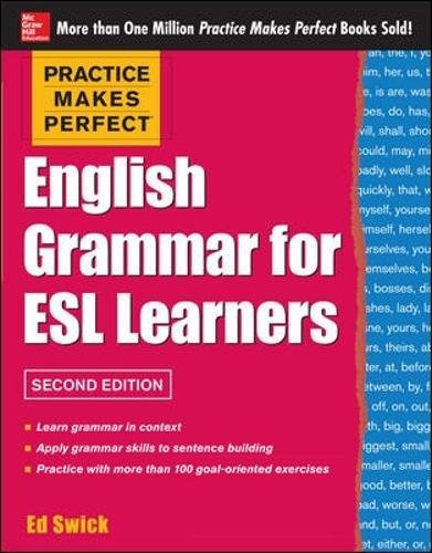 Practice Makes Perfect English Grammar for ESL Learners, 2nd Edition (Practice Makes Perfect (McGraw-Hill))