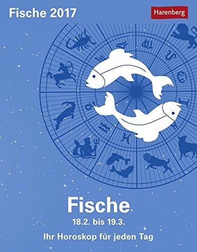 Fische - Kalender 2017: Ihr Horoskop für jeden Tag