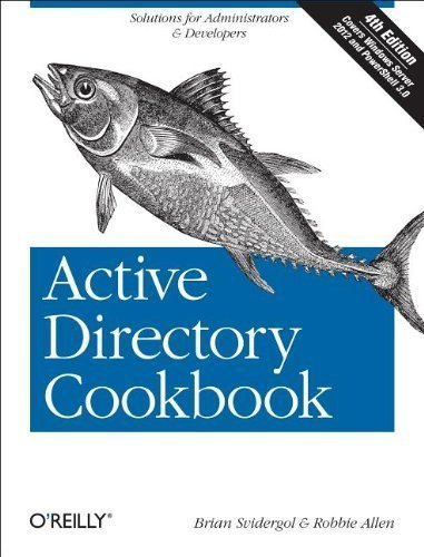 Active Directory Cookbook (Cookbooks (O'Reilly)) 4th (fourth) Edition by Svidergol, Brian, Allen, Robbie published by O'Reilly Media (2013)