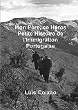 Title: Mon père, ce héros - Petite histoire de l'Immigration Portugaise