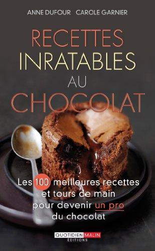 Recettes au chocolat inratables par Dufour Anne, Carole Garnier