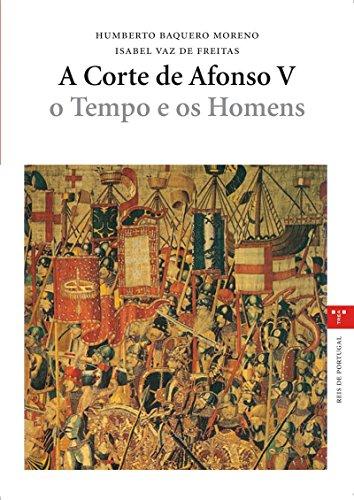 A Corte de Alfonso V: o Tempo e os Homens (Estudios Históricos La Olmeda) por Moreno Humberto