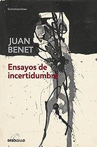 Ensayos de incertidumbre par Juan Benet