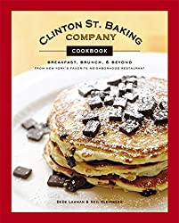 Clinton Street Baking Company Cookbook: Breakfast, Brunch, and Beyond from New York's Favorite Neighborhood Restaurant