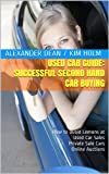 Used Car Guide: Successful Second Hand Car Buying, How to avoid Lemons at Used Car Sales, Private Sale Cars and Online Auctions