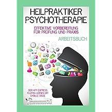 Arbeitsbuch Heilpraktiker Psychotherapie & Psychologischer Berater: Effektive Vorbereitung für Prüfung & Praxis