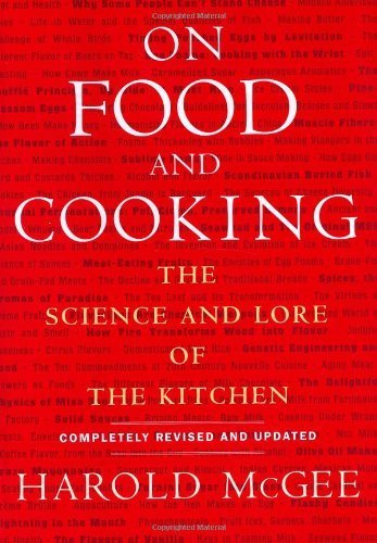 On Food and Cooking: The Science and Lore of the Kitchen by McGee, Harold (2004) Hardcover
