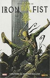 Iron Fist, Tome 1 : L'histoire du dernier Iron Fist