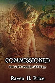 Commissioned (The Paradigm Shift Trilogy Book 3) (English Edition) par [Price, Raven H.]