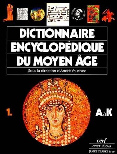 Dictionnaire encyclopédique du Moyen Age : 2 Volumes par André Vauchez