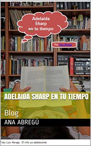Adelaida Sharp en tu tiempo: Blog