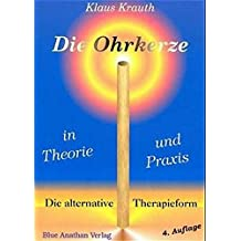 Die Ohrkerze in Theorie und Praxis