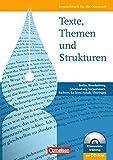 Texte, Themen und Strukturen - Berlin, Brandenburg, Mecklenburg-Vorpommern, Sachsen, Sachsen-Anhalt, Thüringen: Schülerbuch mit Klausurentraining auf CD-ROM