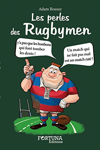 Les Perles des Rugbymen par Adam Roussy