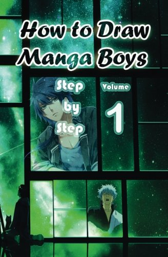 How to Draw Manga Boys Step by Step Volume 1: Learn How to Draw Anime Guys for Beginners -Mastering Manga Characters Poses, Eyes, Faces, Bodies and Anatomy (How to Draw Anime Manga Drawing Books)