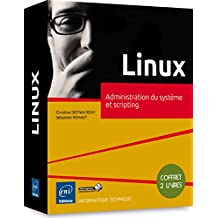 Linux - Coffret de 2 livres : Administration du système et scripting