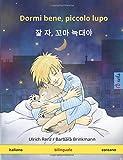 Dormi bene, piccolo lupo - Jal ja, kkoma neugdaeya. Libro per bambini bilinguale (italiano - coreano)